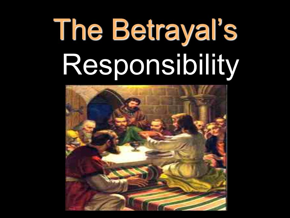The Betrayal's The Betrayal's Responsibility