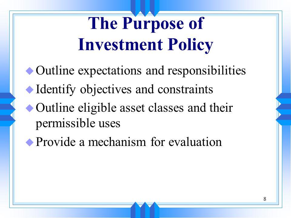 39 Elements of A Useful Investment Policy u Return u Risk u Constraints