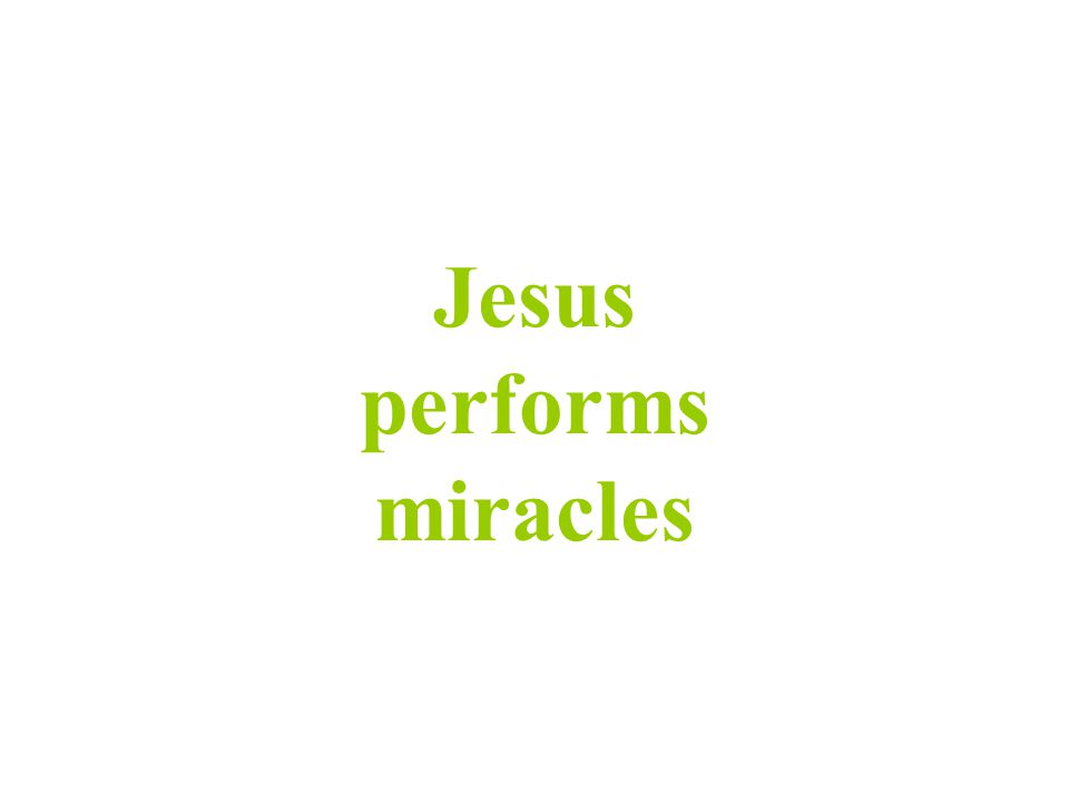 Jesus performs miracles