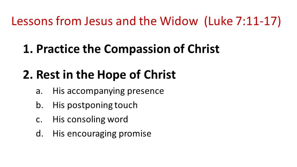 Lessons from Jesus and the Widow (Luke 7:11-17) 1.