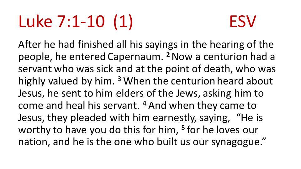 Luke 7:1-10 (2)ESV 6 And Jesus went with them.