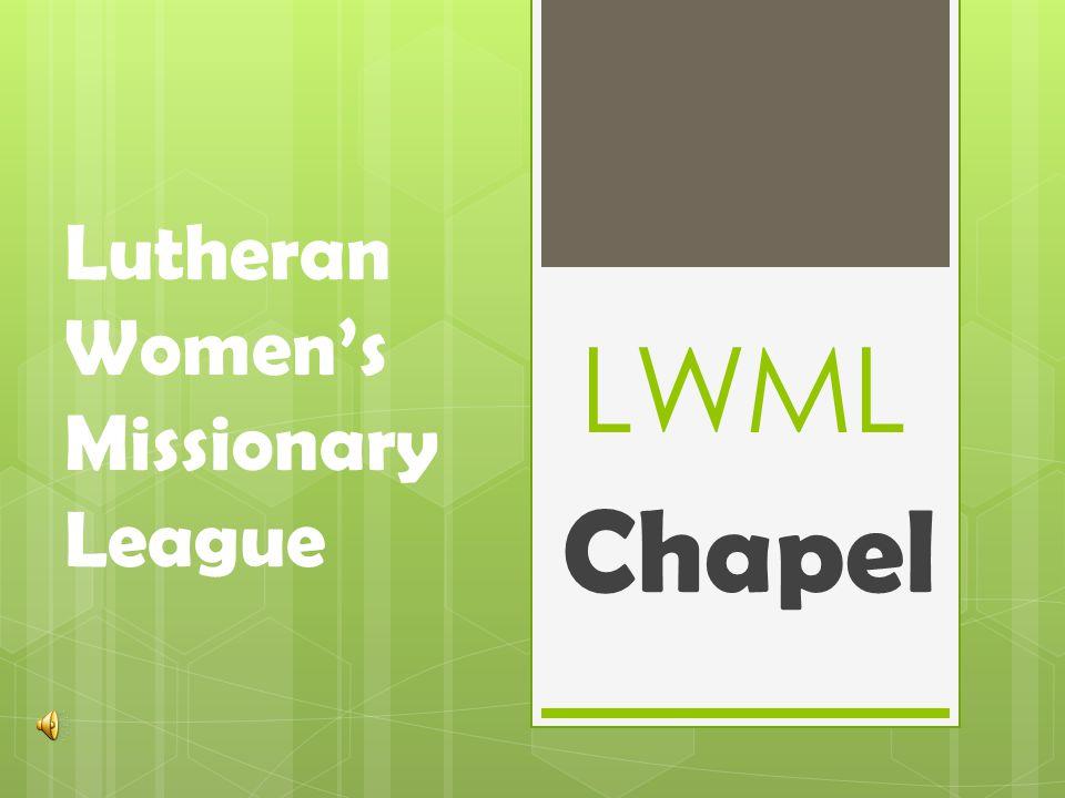 LWML Chapel Lutheran Women's Missionary League