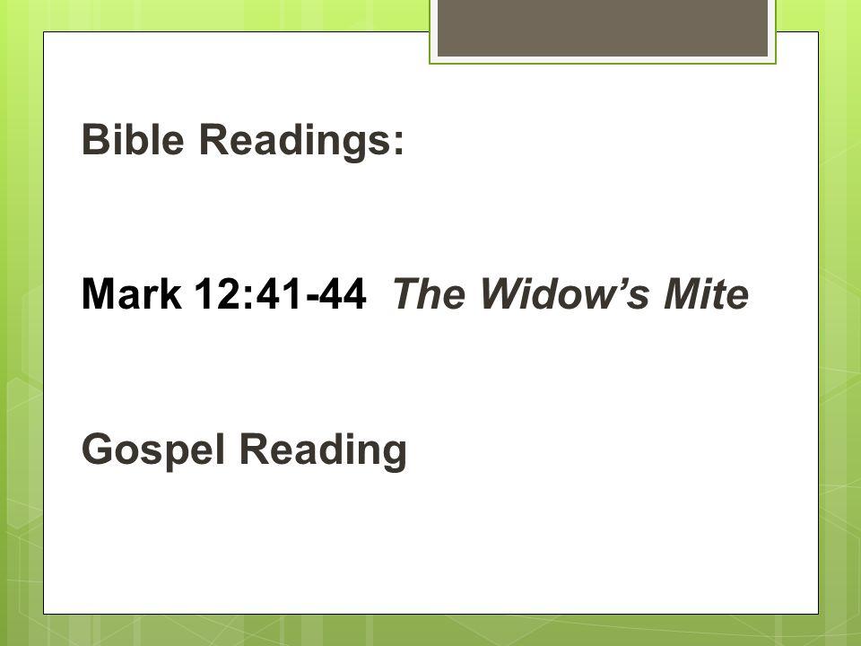 Bible Readings: Mark 12:41-44 The Widow's Mite Gospel Reading
