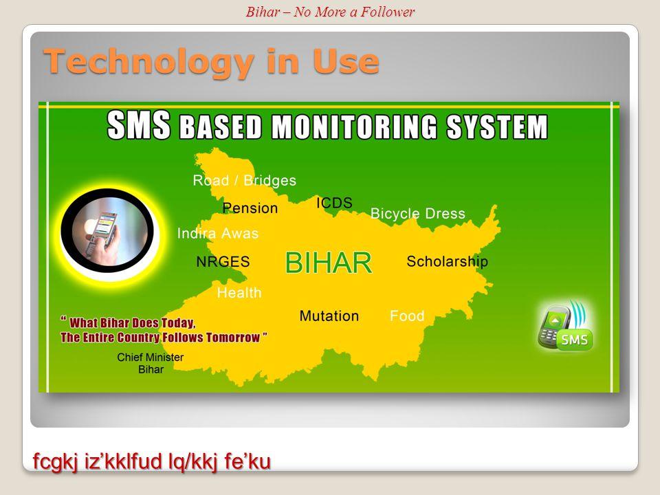 fcgkj iz'kklfud lq/kkj fe'ku Technology in Use Bihar – No More a Follower
