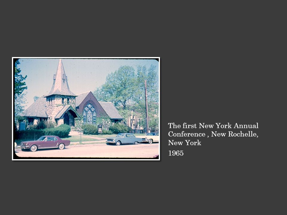 The first New York Annual Conference, New Rochelle, New York 1965