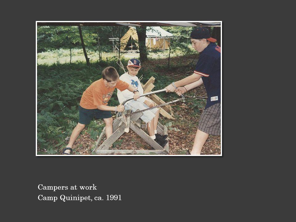 Campers at work Camp Quinipet, ca. 1991