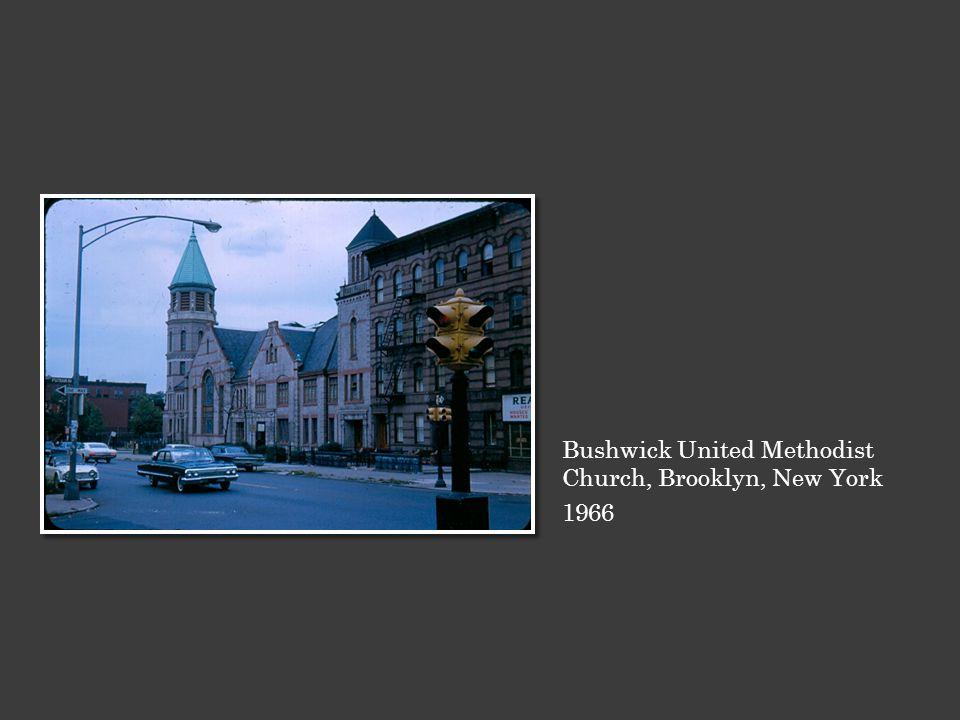 Bushwick United Methodist Church, Brooklyn, New York 1966