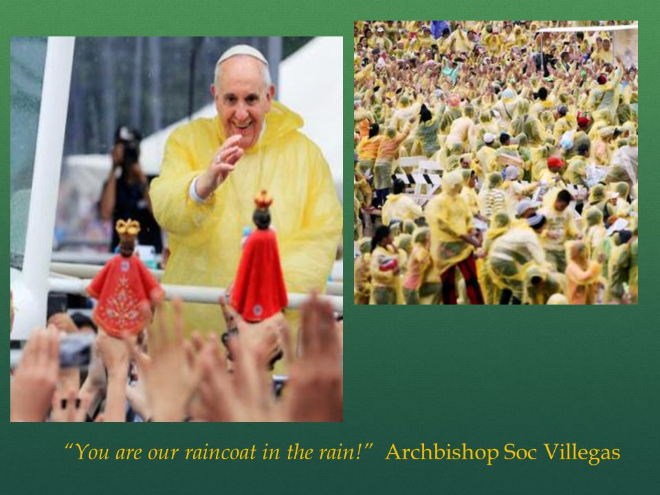 """""""You are our raincoat in the rain!"""" Archbishop Soc Villegas"""
