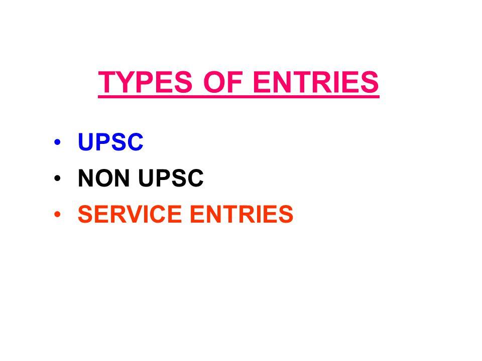 TYPES OF ENTRIES UPSC NON UPSC SERVICE ENTRIES