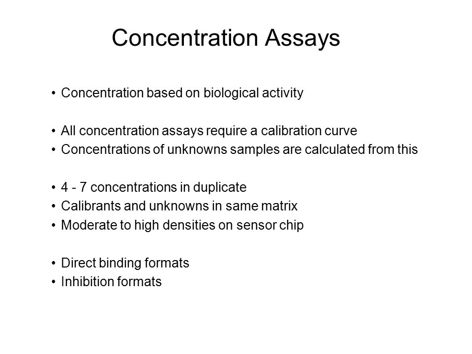 Concentration Assays Concentration based on biological activity All concentration assays require a calibration curve Concentrations of unknowns sample