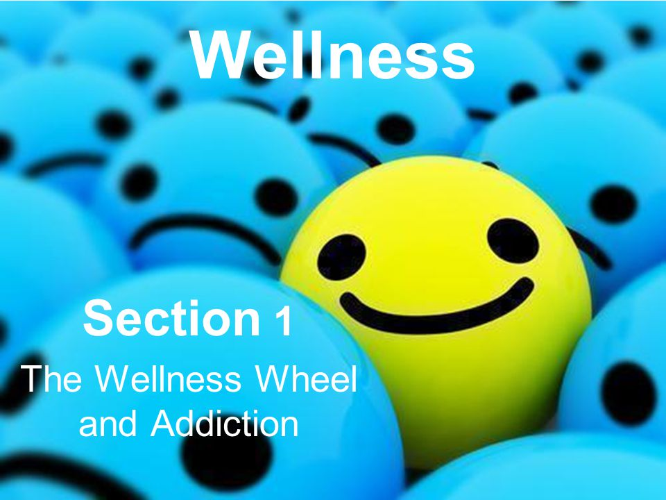Wellness Section 1 The Wellness Wheel and Addiction