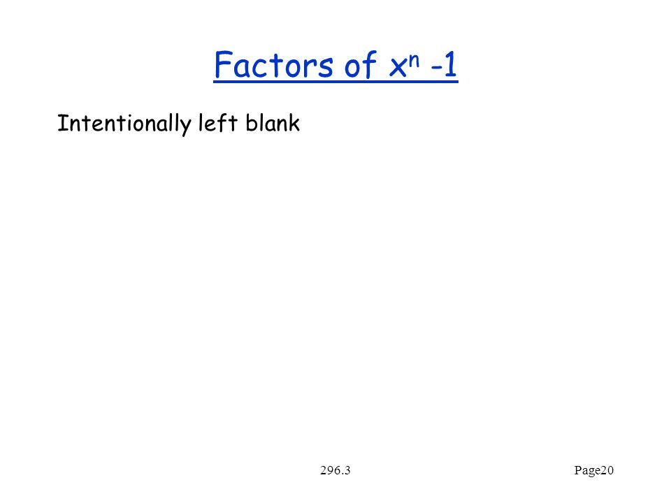 296.3Page20 Factors of x n -1 Intentionally left blank