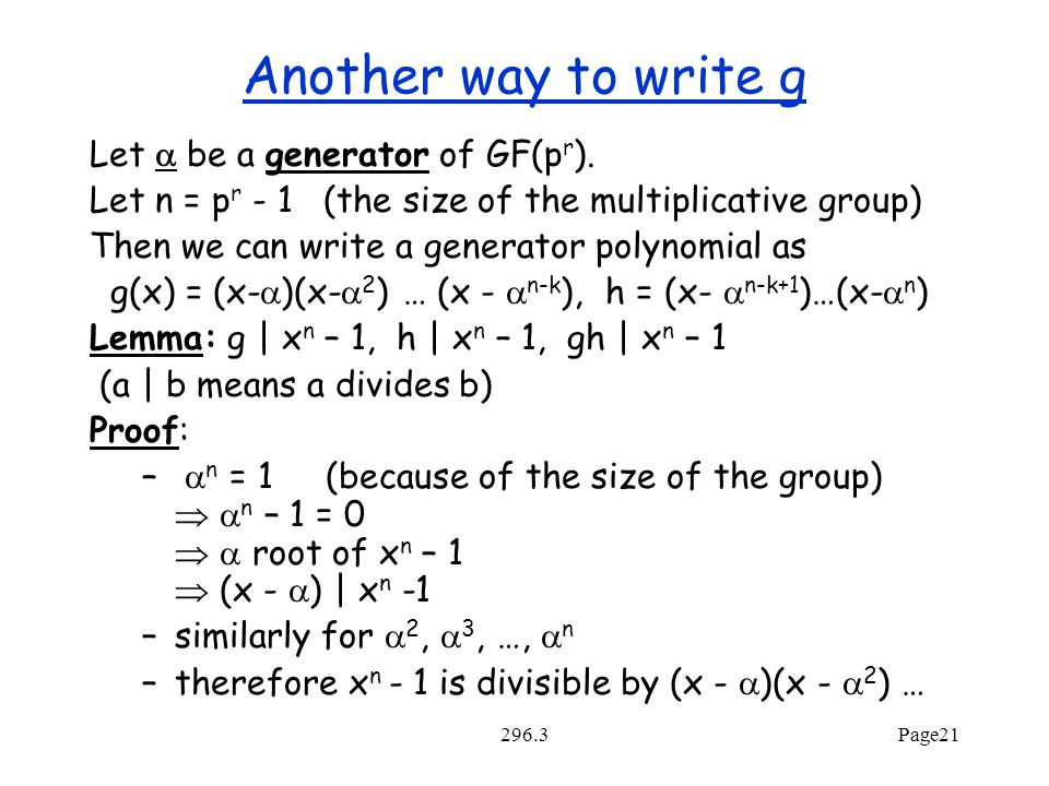 296.3Page21 Another way to write g Let  be a generator of GF(p r ).