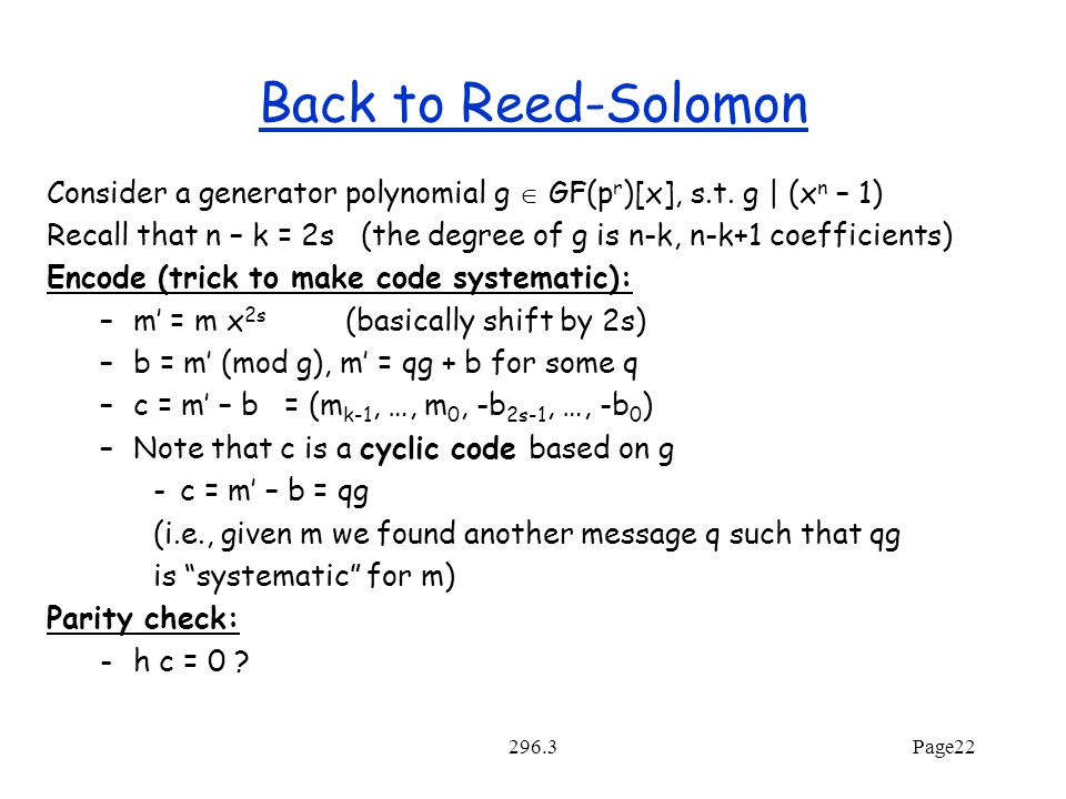 296.3Page22 Back to Reed-Solomon Consider a generator polynomial g  GF(p r )[x], s.t.