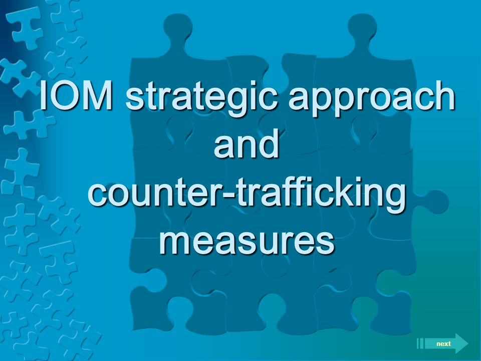IOM strategic approach and counter-trafficking measures next