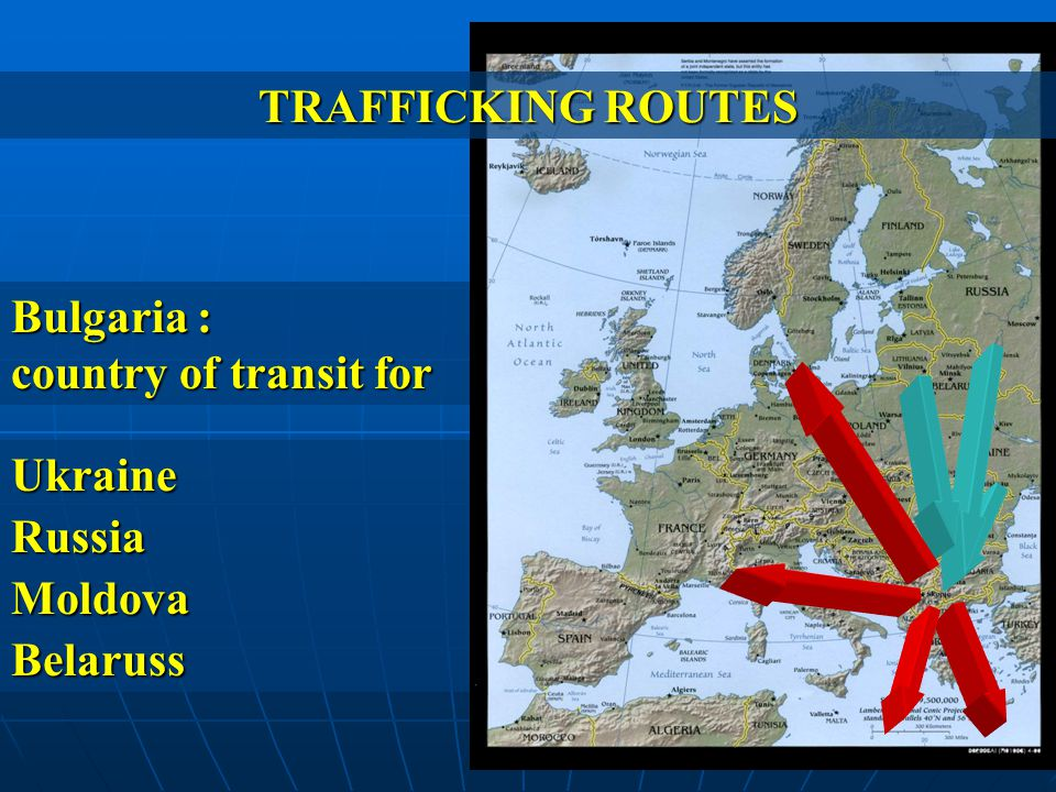Belaruss Moldova Russia Ukraine Bulgaria : country of transit for TRAFFICKING ROUTES
