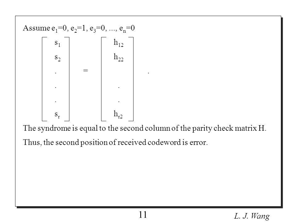 L. J. Wang 11 Assume e 1 =0, e 2 =1, e 3 =0,..., e n =0 s 1 h 12 s 2 h 22.