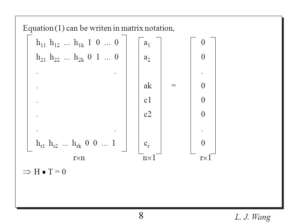 L. J. Wang 8 Equation (1) can be writen in matrix notation, h 11 h 12...