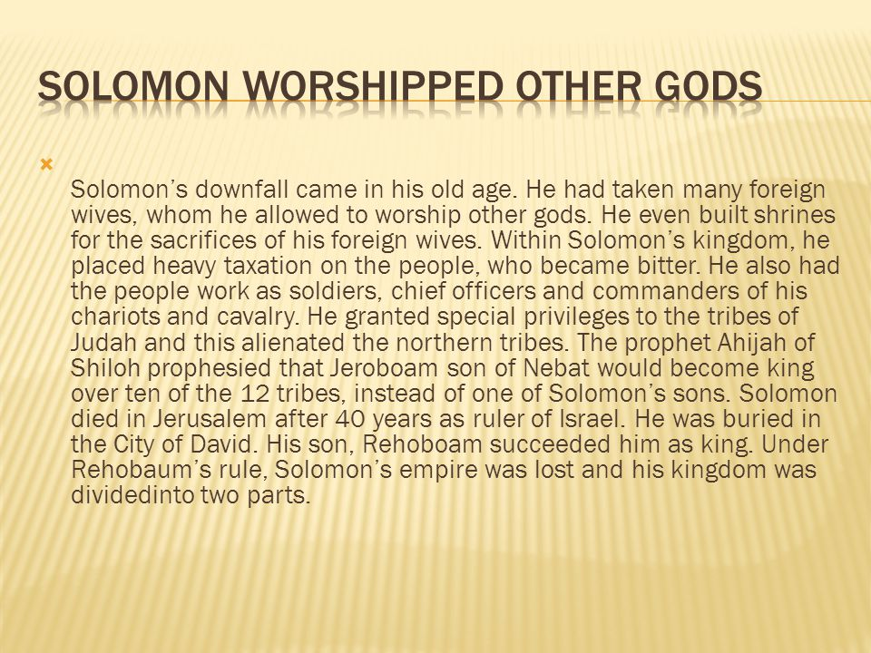  Solomon's downfall came in his old age.
