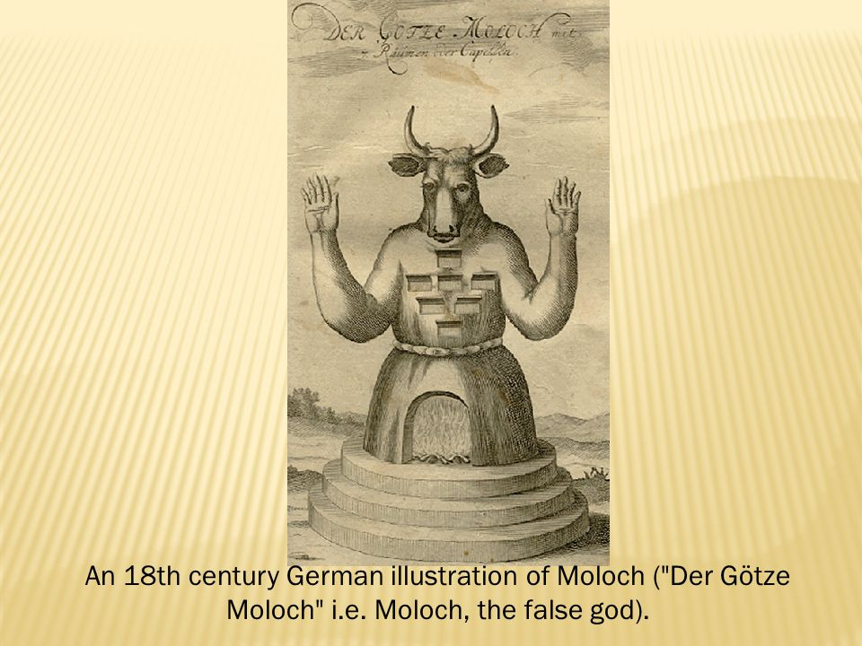 An 18th century German illustration of Moloch ( Der Götze Moloch i.e. Moloch, the false god).