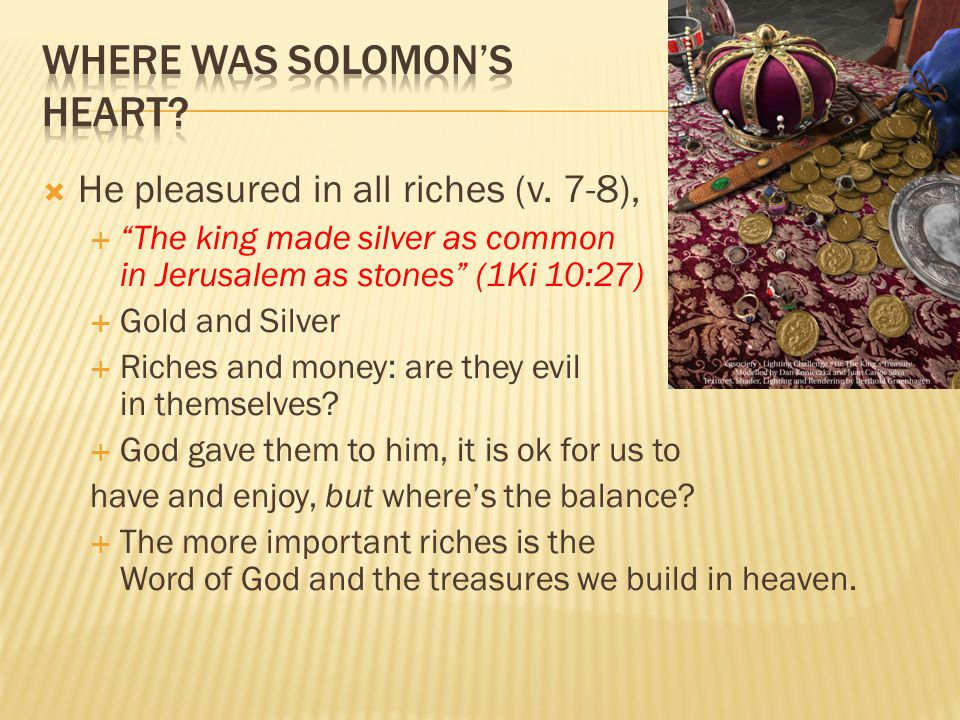  He pleasured in all riches (v.