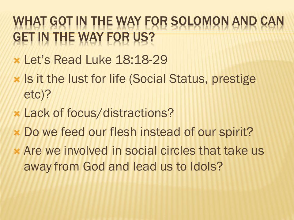  Let's Read Luke 18:18-29  Is it the lust for life (Social Status, prestige etc).