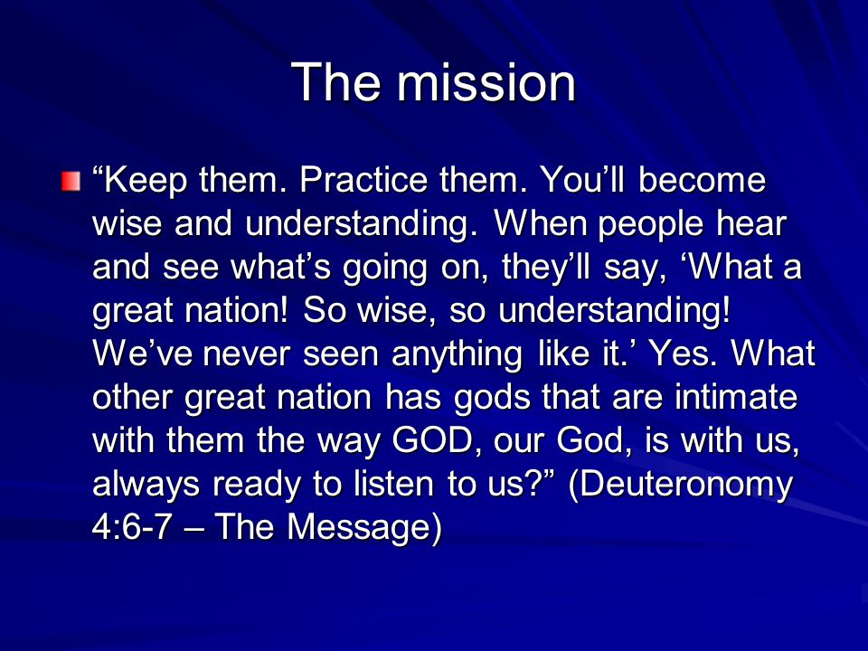 The mission Keep them. Practice them. You'll become wise and understanding.