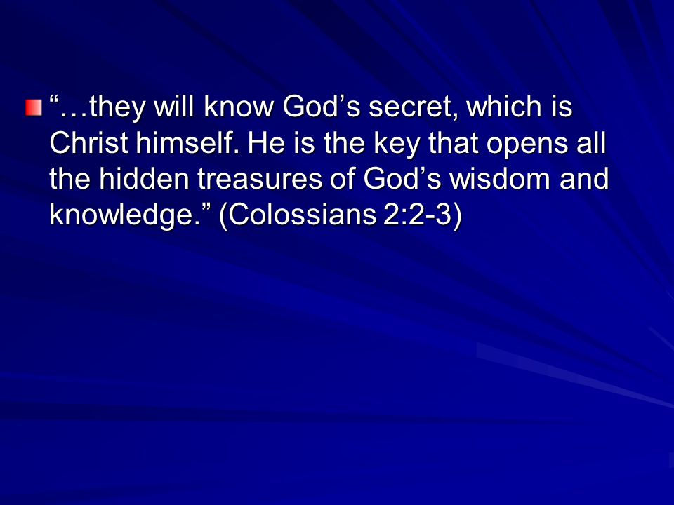 …they will know God's secret, which is Christ himself.
