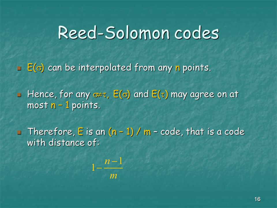 16 Reed-Solomon codes E(  ) can be interpolated from any n points.