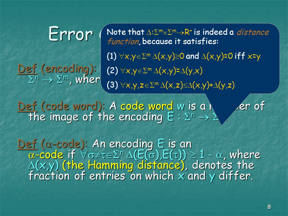 8 Error Correcting Codes Def (encoding): An encoding E is a function E :  n   m, where m >> n.