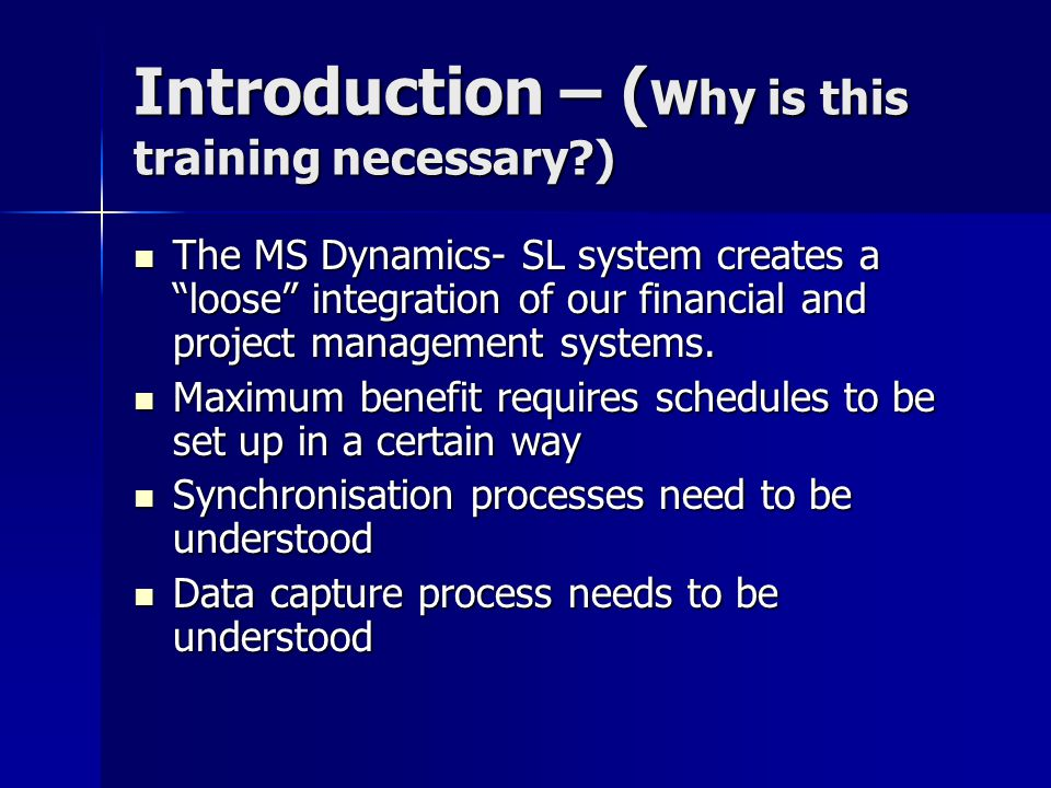 The System System components are: System components are: –M/S project –Project Server –M/S Dynamics - SL –SQL Data bases