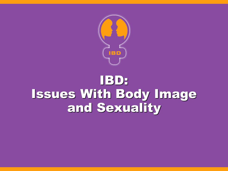 IBD: Issues With Body Image and Sexuality