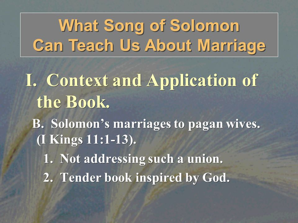 What Song of Solomon Can Teach Us About Marriage I.