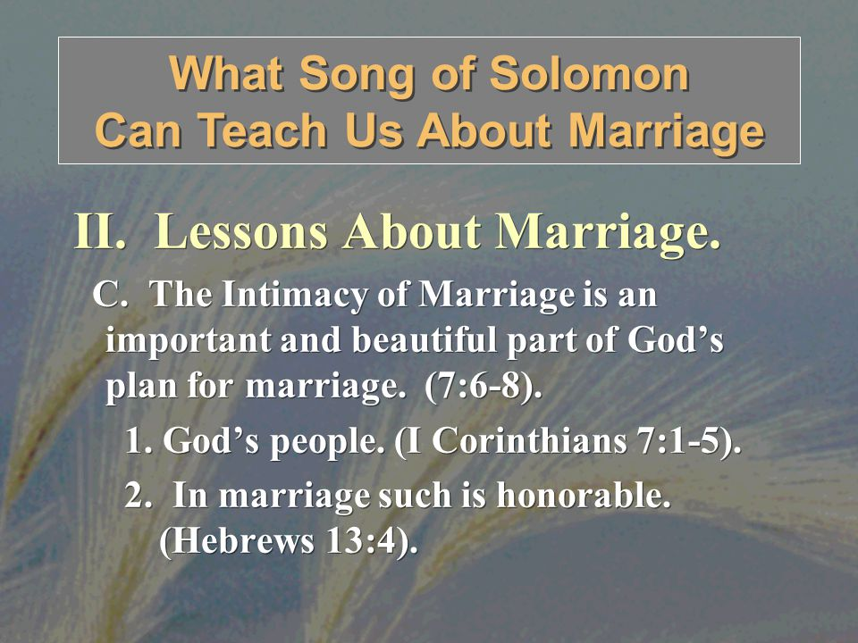 II. Lessons About Marriage. C.