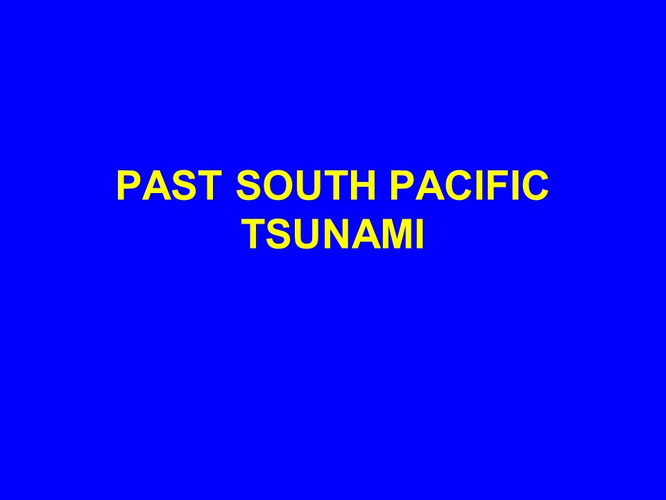 PAST SOUTH PACIFIC TSUNAMI