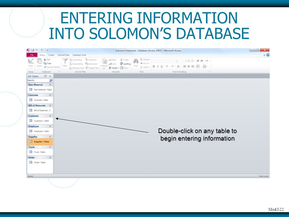 Mod J-22 ENTERING INFORMATION INTO SOLOMON'S DATABASE Double-click on any table to begin entering information