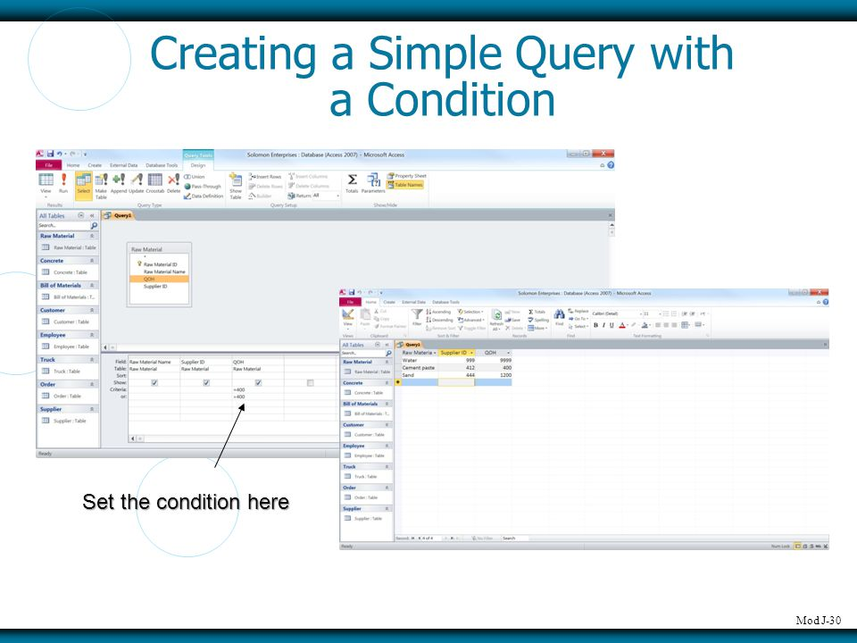 Mod J-30 Creating a Simple Query with a Condition Set the condition here