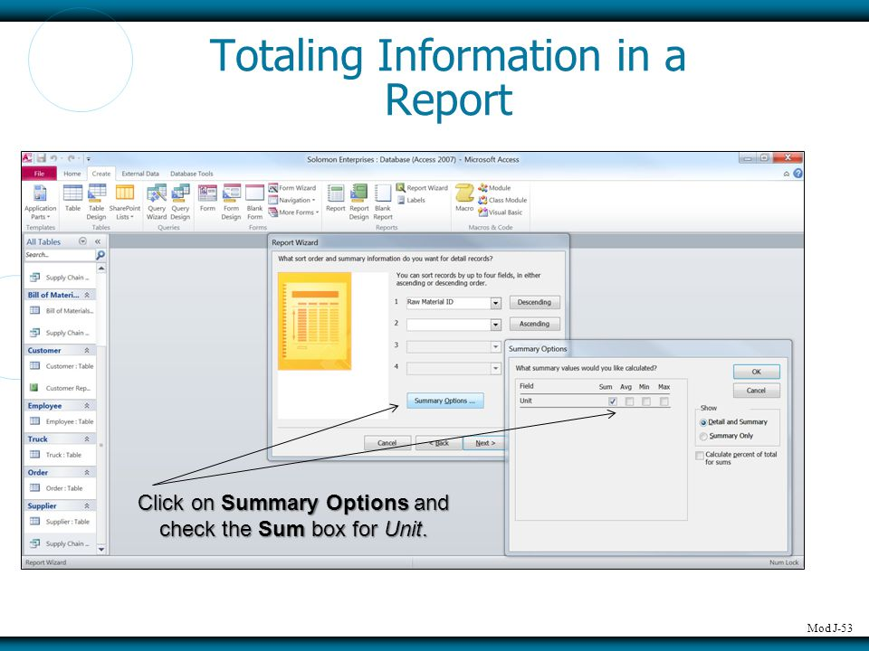 Mod J-53 Totaling Information in a Report Click on Summary Options and check the Sum box for Unit.