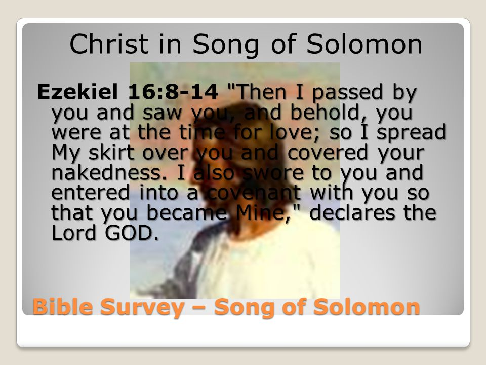 Bible Survey – Song of Solomon Christ in Song of Solomon