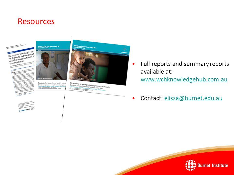 Resources Full reports and summary reports available at: www.wchknowledgehub.com.au www.wchknowledgehub.com.au Contact: elissa@burnet.edu.auelissa@burnet.edu.au