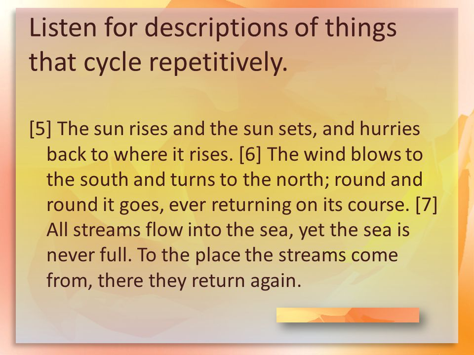 Listen for descriptions of things that cycle repetitively.