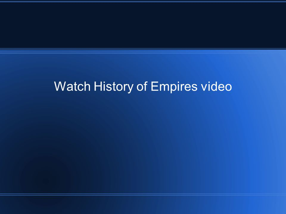 Watch History of Empires video