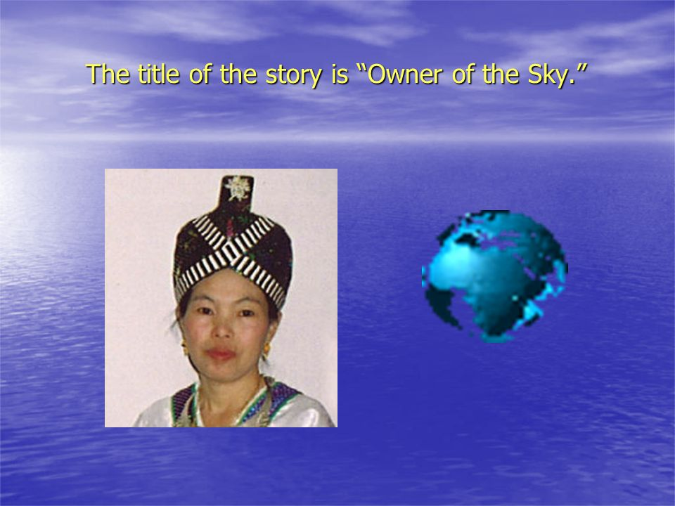 """The title of the story is """"Owner of the Sky."""""""