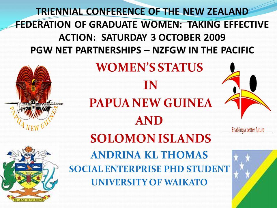 Presentation Outline Women in Melanesian Parliaments, 2008 Status of Women in Top Ranking Positions in Civil Service as of November 2008 Women's status in Papua New Guinea Conclusion Women's status in Solomon Islands Conclusion