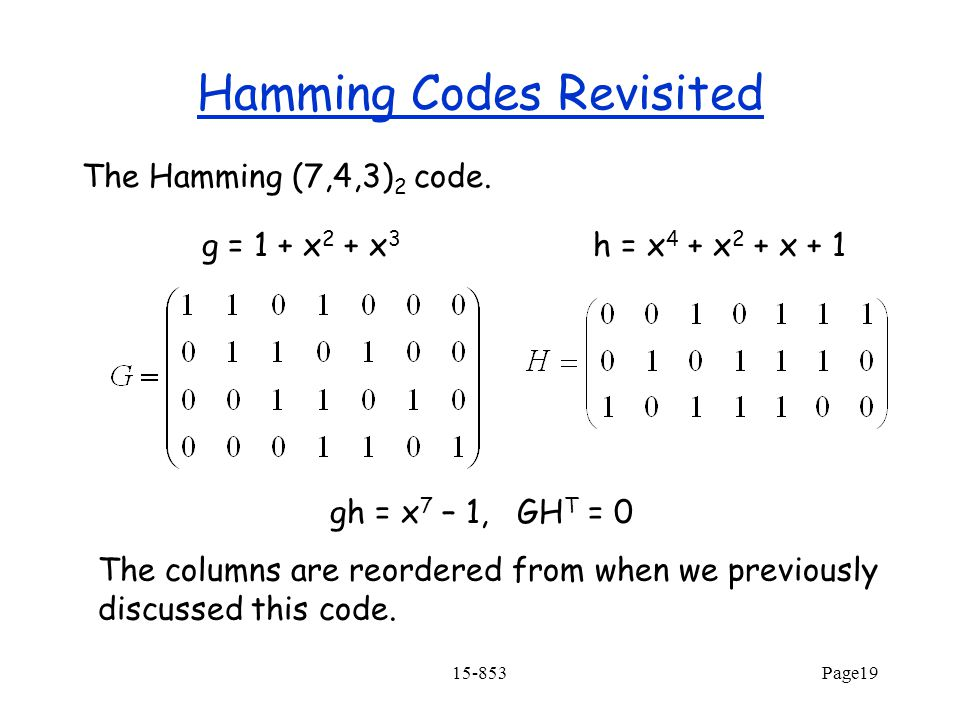 15-853Page19 Hamming Codes Revisited The Hamming (7,4,3) 2 code.