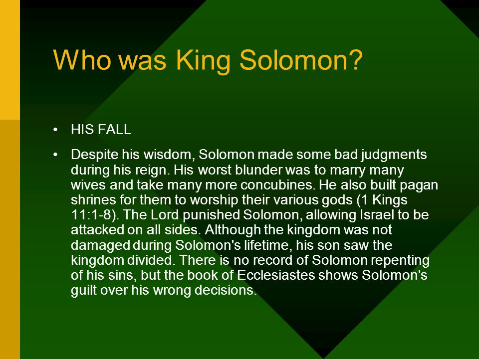 HIS FALL Despite his wisdom, Solomon made some bad judgments during his reign.