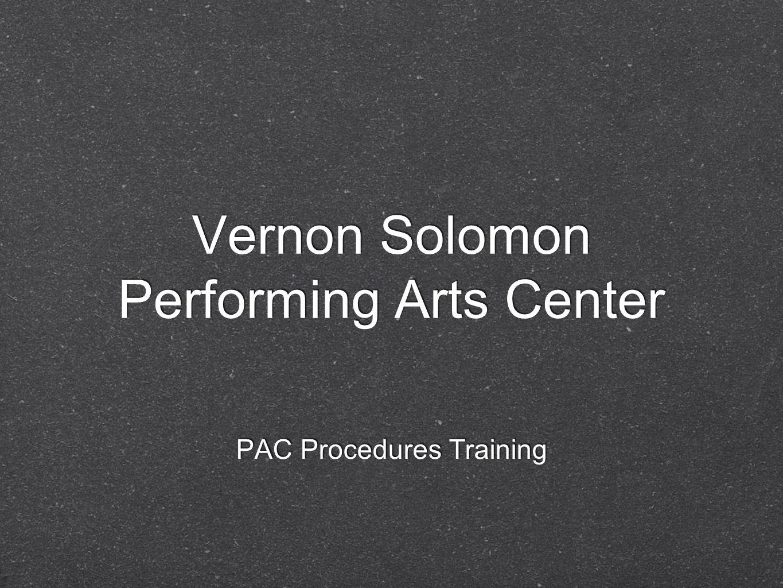 Vernon Solomon Performing Arts Center PAC Procedures Training