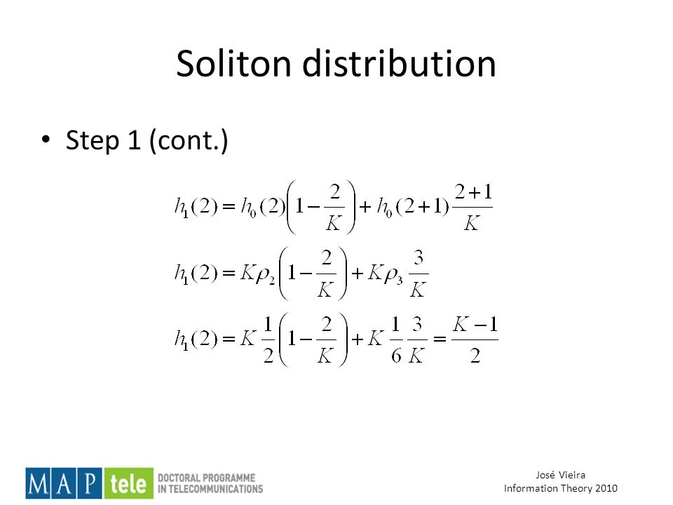 José Vieira Information Theory 2010 Soliton distribution Step 1 (cont.)
