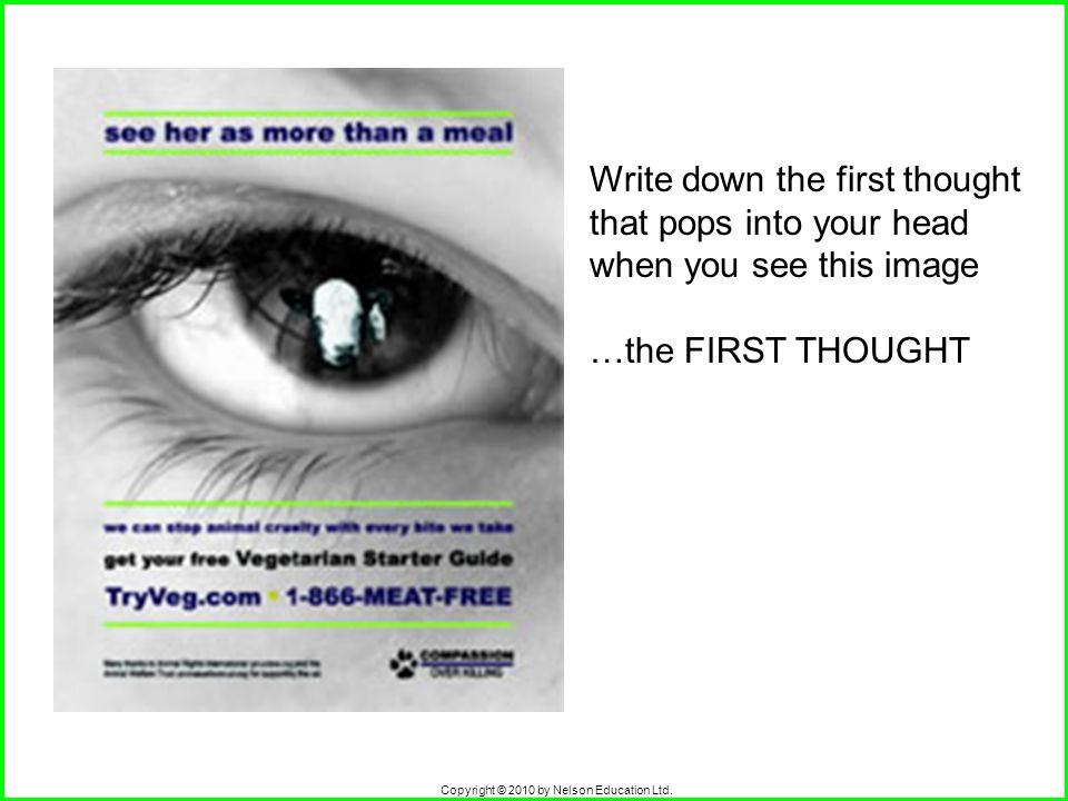 Copyright © 2010 by Nelson Education Ltd. Write down the first thought that pops into your head when you see this image …the FIRST THOUGHT