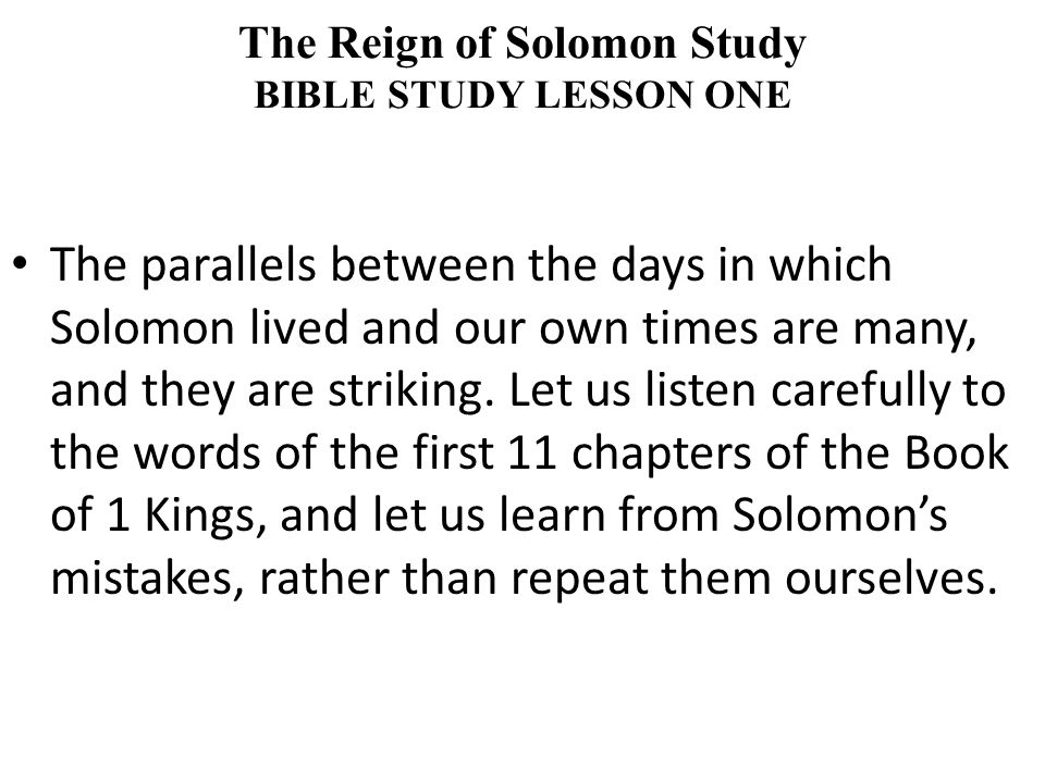 The parallels between the days in which Solomon lived and our own times are many, and they are striking.